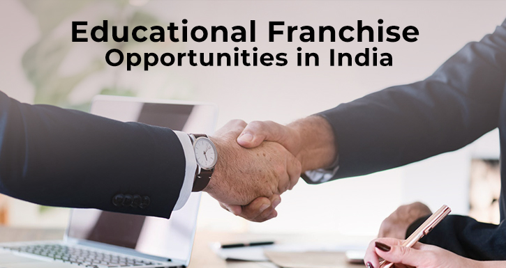 Educational Franchise Opportunities in India.